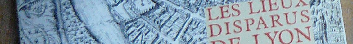 extrait de la couverture des lieux disparus de Lyon