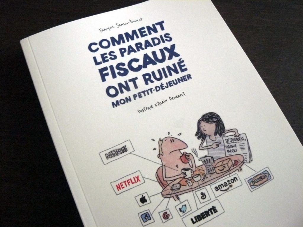 Comment les paradis fiscaux ont ruiné mon petit-déjeuner, de François Samson-Dunlop