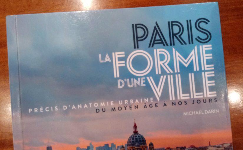 Paris, la forme d'une ville, de Michaël Darin